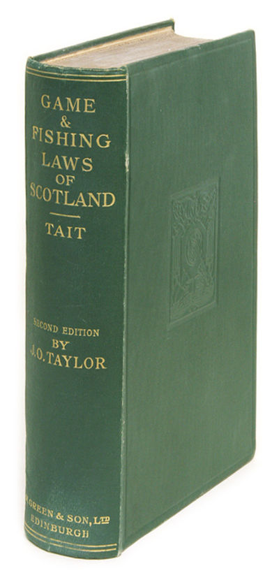 1928. Hunting and Fishing in Scotland Tait, John Hunter. Taylor, John Orr, Editor. A Treatise on the...
