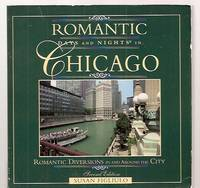 image of ROMANTIC DAYS AND NIGHTS IN CHICAGO: ROMANTIC DIVERSIONS IN AN AROUND THE  CITY: SECOND EDITION [ROMANTIC CITIES SERIES]