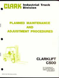 Clarklift C500 Planned Maintenance and Adjustment Procedures