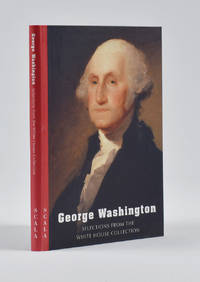 George Washington : Selections From the White House Collection