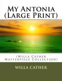 image of My Antonia (Large Print): (Willa Cather Masterpiece Collection)