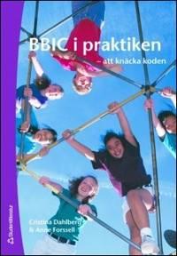 BBIC i praktiken : att knäcka koden