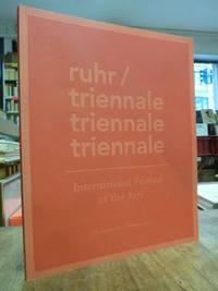 Ruhr / Triennale, Triennale, Triennale - International Festival of the Arts 23. August bis 6. Oktober 2013, Editorial von Heiner Goebbels (künstlerischer Leiter),
