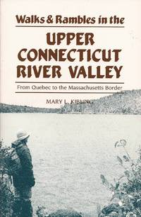 Walks & Rambles in the Upper Connecticut River Valley: From Quebec to the Massachusetts Border; Series by  Mary (Text & Photos by) Kibling - Paperback - 2nd printing; 1989 author copyright. - 1993 - from Hedgehog's Whimsey Books and Biblio.com