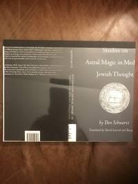 Studies On Astral Magic In Medieval Jewish Thought (Brill Reference Library of Judaism)