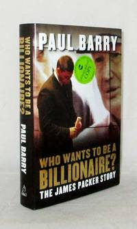 Who Wants To Be A Billionaire? The James Packer Story (Signed by Author)