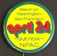 March on Washington - San Francisco. Out now: April 24 [pinback button]