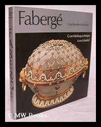 Faberge, court jeweler to the Tsars / by G. von Habsburg-Lothringen, A. von Solodkoff ; [English...