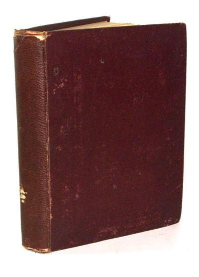 New York: D. Van Nostrand, 1876. First Edtion. Very good- in it original brown cloth covered boards ...