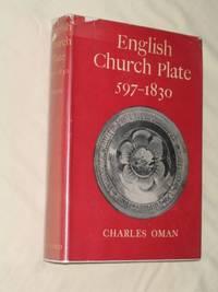 English Church Plate: 597-1830
