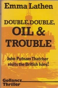 Double, Double, Oil & Trouble