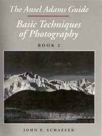 The Ansel Adams guide: Basic Techniques of Photography Book 2: v. 1
