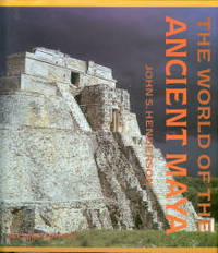 The World Of The Ancient Maya by  John S Henderson - 2nd Edition - 1997 - from Chris Hartmann, Bookseller and Biblio.com