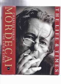 MORDECAI:  The Life and Times -by Charles Foran -a Signed Copy ( Mordecai Richler )