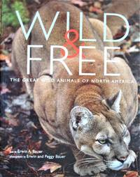 image of Wild & Free. the Great Wild Animals of North America
