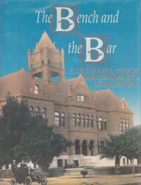 The Bench And The Bar: The Centennial View of Orange County's Legal History.