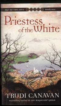 Priestess of the White by Trudi Canavan - Paperback - Early Edition - 2005 - from Mr Pickwick's Fine Old Books and Biblio.com