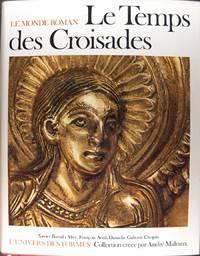 Le temps des Croisades - Le monde Roman : 1060-1220.