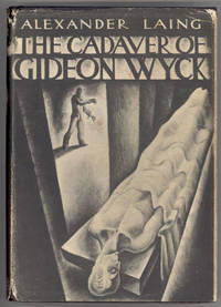 THE CADAVER OF GIDEON WYCK by a Medical Student [pseudonym]. Edited by [i.e. written by]...