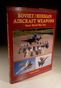 Soviet/Russian Aircraft Weapons Since World War Two by Yefim Gordon - Hardcover - 2004 - from Wadard Books PBFA and Biblio.com