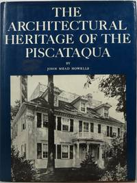image of The Architectural Heritage of the Piscataqua: Houses and Gardens of the Portsmouth District of Maine and Hew Hampshire