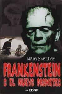 image of Frankenstein: O El Nuevo Prometeo / Frankenstein: Or the Modern Prometheus (Spanish Edition)