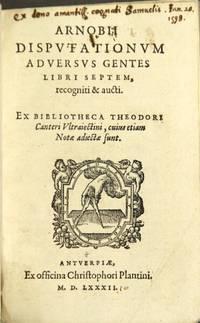 Arnobij disputationum aduersus gentes libri septem, recogniti & aucti
