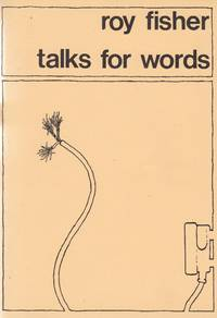 Talks for words by  Roy: Fisher - First Edition - from Paul Brown Books (SKU: 27281)