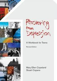Recovering from Depression : A Workbook for Teens