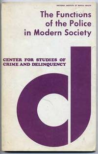 Functions of the Police in Modern Society by  Egon Bittner - Paperback - 1973 - from Roberta Fountain (SKU: 2672)