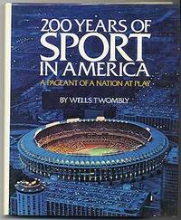 200 Years of Sport in America: A Pageant of a Nation at Play