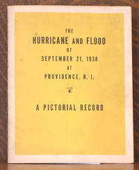 THE HURRICANE AND FLOOD OF SEPTEMBER 21, 1938 AT PROVIDENCE, R.I. - A PICTORIAL RECORD