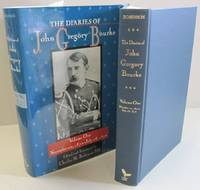 The Diaries of John Gregory Bourke November 20, 1872, to July 28, 1876; Volume One