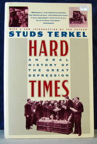 image of Hard Times: An Oral History of the Great Depression