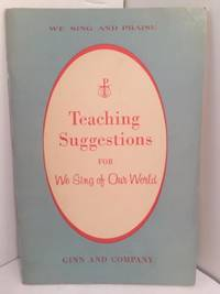Teaching Suggestions for We Sing of Our World (We Sing and Praise Music Series for Catholic Schools) by Sister Cecilia; Sister John Joseph; Sister Rose Margaret - Paperback - 1962 - from Henry Stachyra, Bookseller and Biblio.com
