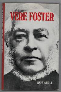 Vere Foster by  Mary; Queen's University of Belfast McNeill - First US Edition - 1971 - from Recycled Records and Books and Biblio.com