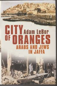 image of City of Oranges: Arabs and Jews in Jaffa