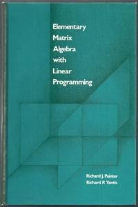 Elementary Matrix Algebra with Linear Programming