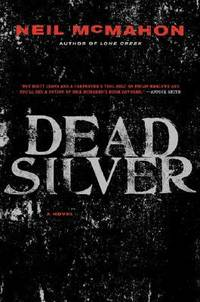 Dead Silver by Neil McMahon - Hardcover - 2008 - from ThriftBooks (SKU: G0061340766I4N10)