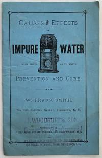 Causes and Effects of Impure Water with Hints as to Their Prevention and Cure