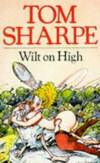 Wilt On High by Tom Sharpe - Paperback - 1985-09-06 - from Books Express (SKU: 0330287656n)