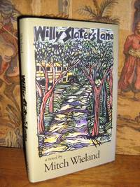 Willy Slater's Lane by  Mitch Wieland - Hardcover - Signed - 1996 - from Brass DolphinBooks and Biblio.com