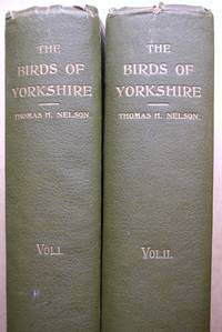 image of The Birds of Yorkshire. Being a Historical Account of the Avi-Fauna of the County. In Two Volumes.