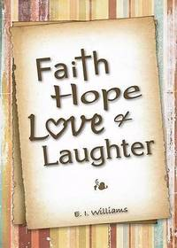Faith, Hope, Love, and Laughter