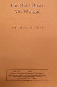 The Ride Down Mt. Morgan by  Arthur Miller - Paperback - Advance Review Copy - 1992 - from Old Saratoga Books (SKU: 45379)