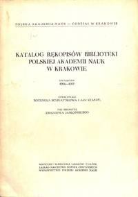 Katalog Rekopisow Bibliotheki Polskiej Akademii Nauk W Krakowie. Sygnatury  4004-4567..