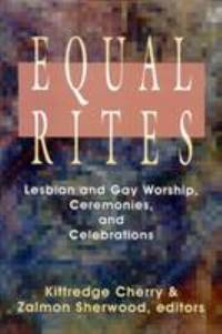 Equal Rites : Lesbian and Gay Worship, Ceremonies and Celebrations
