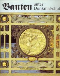 Bauten unter Denkmalschutz. Berlin, Hauptstadt der DDR