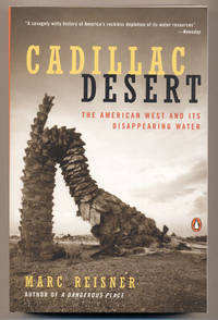 Cadillac Desert: The American West and Its Disappearing Water by Reisner, Marc