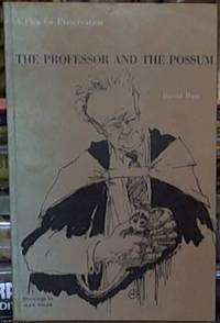 The Professor and the Possum; A Plea for Preservation